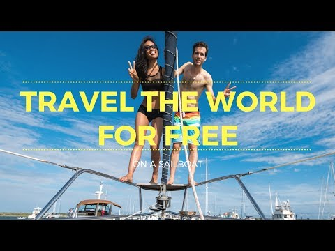 HOW TO TRAVEL THE WORLD FOR FREE ON A SAILBOAT ⛵😱🌍