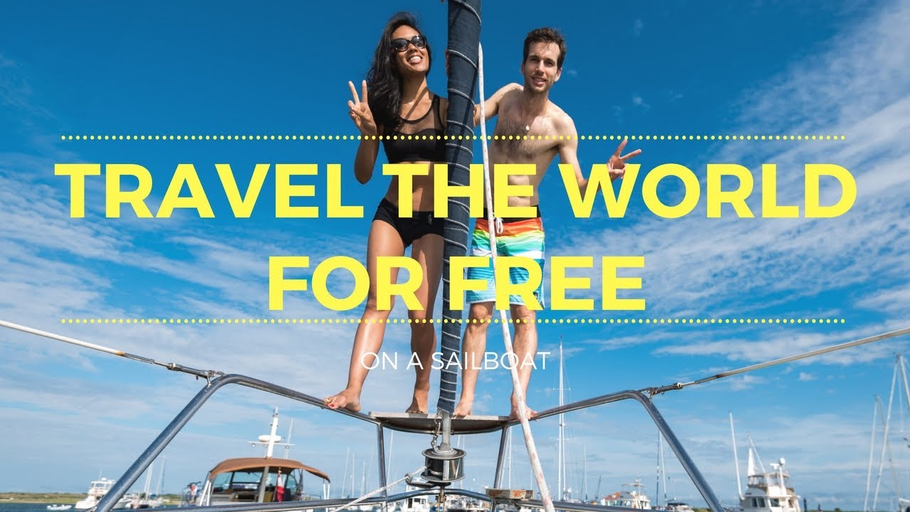 how to travel the world for free on a sailboat youtube