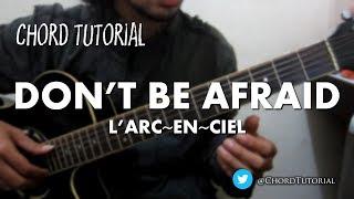 Gambar cover Don't Be Afraid - L'Arc-en-Ciel (CHORD)
