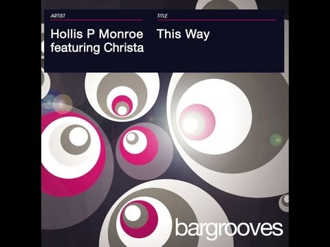 Hollis P Monroe Feat. Christa - This Way (Original Extended Mix)