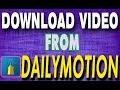 Download Dailymotion Videos   Easiest Way