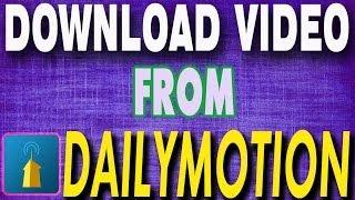 Video Download Dailymotion Videos | Easiest Way download MP3, 3GP, MP4, WEBM, AVI, FLV Oktober 2018