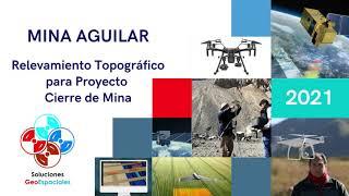 Proyecto de Cierre Mina Aguilar