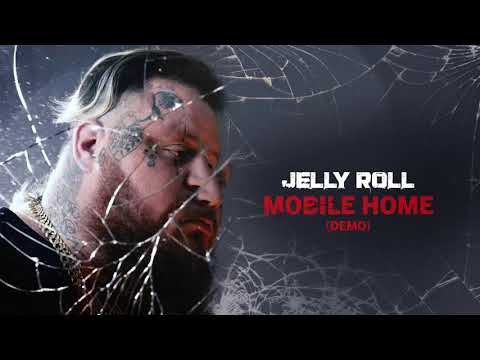 Jelly Roll – Mobile Home (Demo)