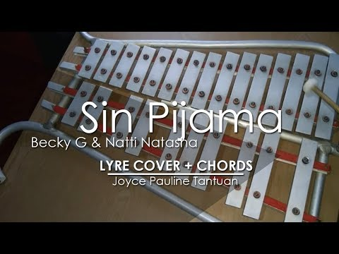 Sin Pijama - Becky G & Natti Natasha - Lyre Cover