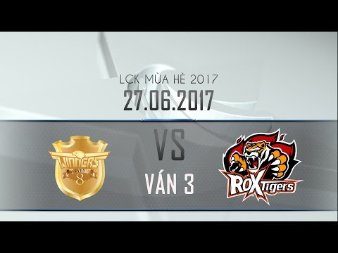 [27.06.2017] Ever 8 vs Tigers [LCK Mùa Hè 2017][Ván 3]