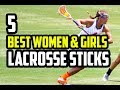 5 Best Womens & Girls Lacrosse Sticks 2018 - 2019 Buying Guide