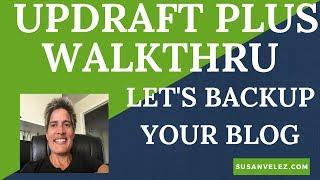 Updraft Plus Plugin WalkThrough and Setup Tutorial