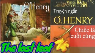 🔥 Đọc truyện đêm khuya 💥 O Henry Chiếc lá cuối cùng - O. Henry The last leaf ♦ Doc truyen dem khuya