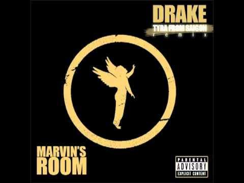Marvins Room  Drake Tyra From Saigon Remix