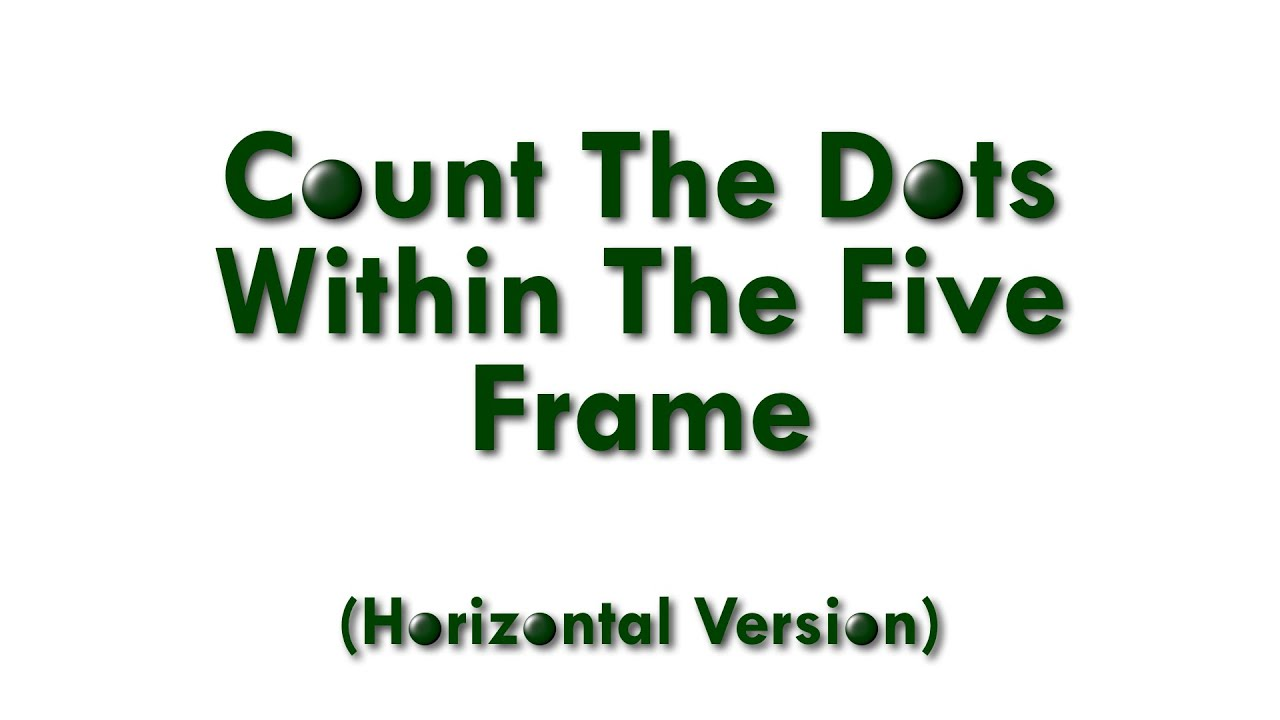 Count The Dots Within The Five Frame (Horizontal Version) - YouTube