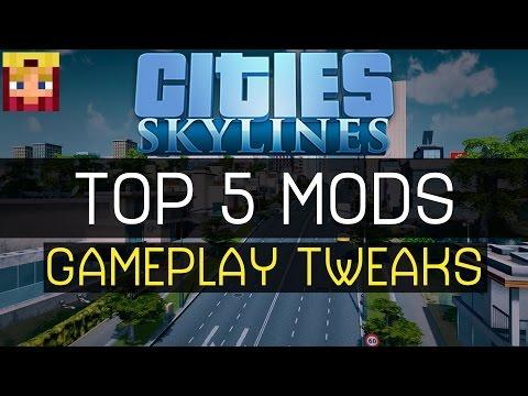 Cities Skylines: Top 5 Mods #2: Gameplay Tweaks (Mods/Assets/Maps/Tutorials)