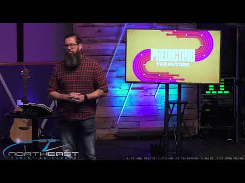 Northeast Christian Church Live- Predicting the Future Week 4