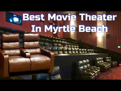 Best Movie Theater In Myrtle Beach, SC - Review And Tour