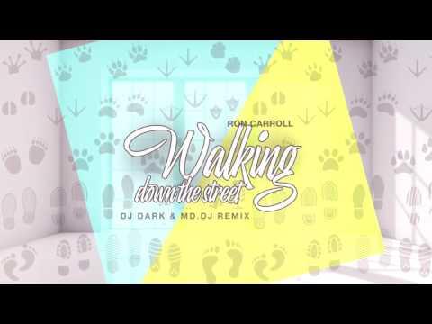 Ron Carroll - Walking down the street (Dj Dark & M D DJ Remix)