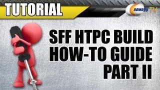 Newegg Tv: How To Build A Sff Mini-itx Htpc - Part 2
