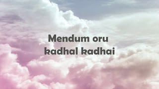 Mendum Oru Kadhal Kadhai Yaethetho Penne Song lyrics-2016