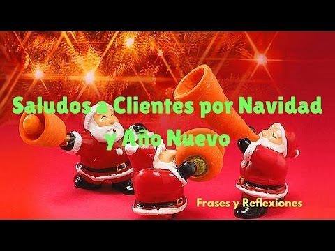 Saludos a clientes por navidad feliz a o 2018 youtube - Frases para felicitar navidad empresas ...