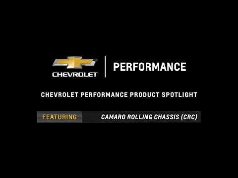 Chevrolet Performance - Camaro Rolling Chassis (CRC) - Information & Specs