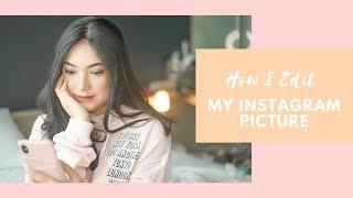 How I Edit My Instagram Picture | Nabila Gardena