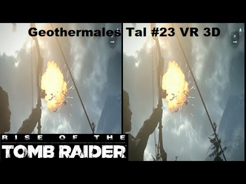 Rise of The Tomb Raider Geothermales Tal #23 VR 3D