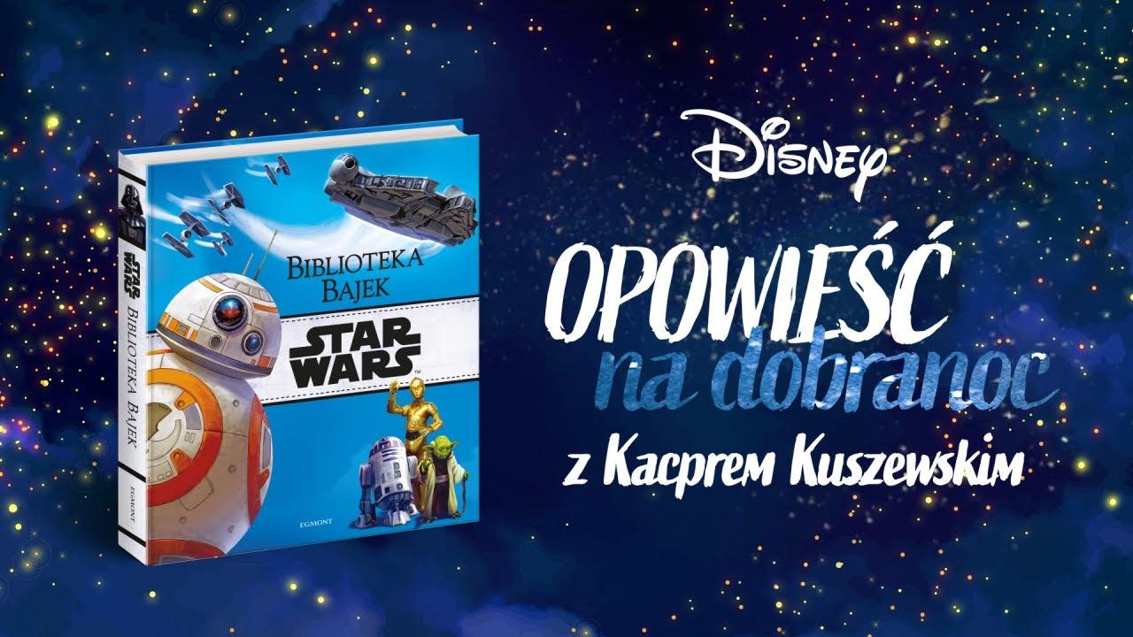 Opowieść na dobranoc z Kacprem Kuszewskim | Gwiezdne wojny | #DisneyMagicMoments