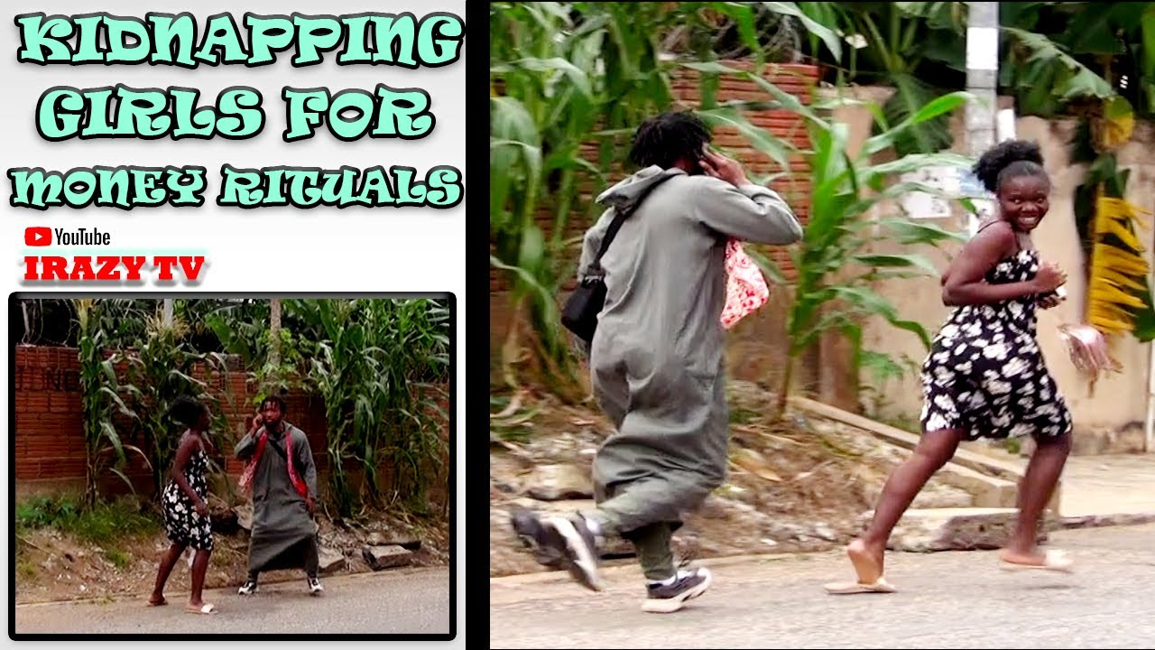 Kidnapping Street Girls For Money Rituals
