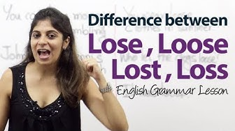 Difference between Lose, Loose, Lost & Loss - English Grammar Lesson