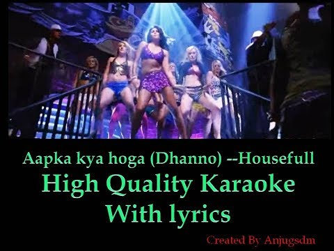 Aapka kya hoga (Dhanno) || Housefull ||  Karaoke with lyrics