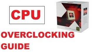 How to Overclock an AMD FX4100 w\ an ASUS M5A78L-M LX  MOBO+ How to reduce CPU Bottleneck
