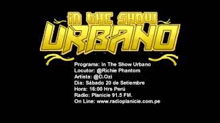 D.Ozi Entrevista In The Show Urbano