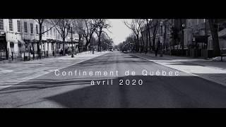 Confinement Ville de Québec / Quebec City Lockdown avril 2020 Coronavirus Covid 19