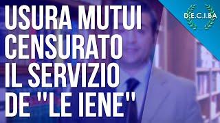 """USURA MUTUI : Censurato il servizio de """"Le Iene"""""""