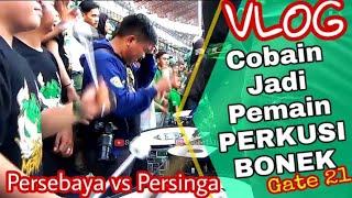 Vlog Ngos-ngosan..! Ngerasain Jadi Personil Perkusi iringi Chant Bonek di Gate 21 | Psby vs Persinga