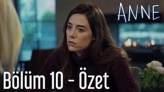 Anne 10. Bölüm - Özet