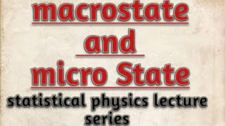 Macrostate And Microstates Of A System // Accessible Microstates // Statistical Physics // Notes