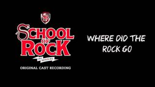 Where Did The Rock Go? (Broadway Cast Recording) | SCHOOL OF ROCK: The Musical
