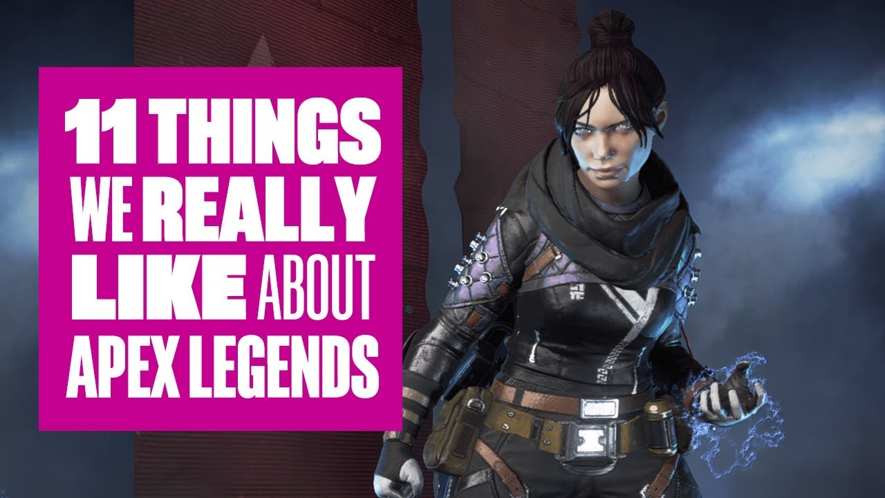 11 things we really like about Apex Legends