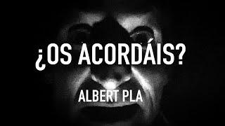 ¿Os acordáis? ALBERT PLA YouTube Videos