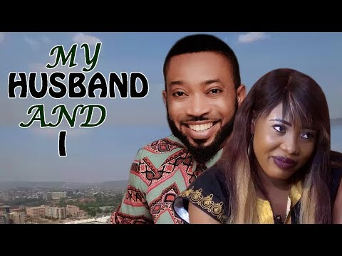 My Husband & I - 2017 Latest Nigerian Nollywood Movie