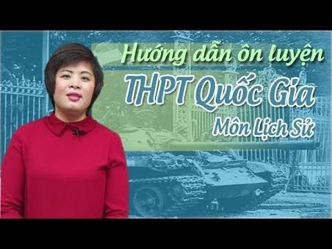 Hướng dẫn ôn luyện thi THPT Quốc Gia môn Sử trắc nghiệm – Cô Lê Thị Thu