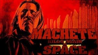 Machete Kills Again . . . In Space.