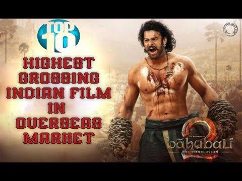 Top 10 - Highest Grossing Indian Film in the Overseas Market Ever
