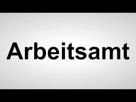 Arbeitsamt - Deutsche Aussprache