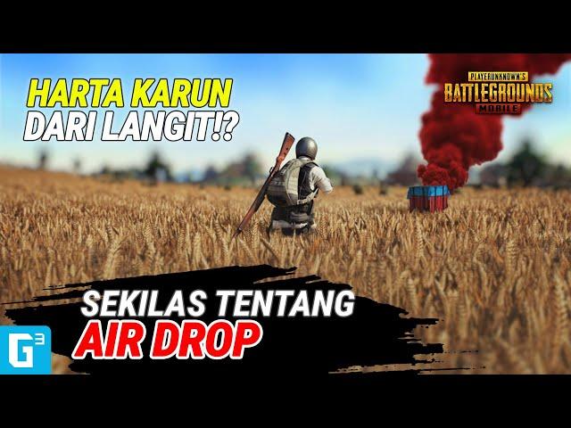 AIR DROP DAN TIPS AMPUH UNTUK MENGAMBILNYA! | PUBG Mobile