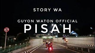 Download Guyon Waton - Pisah || Story WA || Status WA