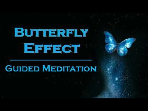 BUTTERFLY EFFECT Meditation ~ These Thoughts Will Change Your Life