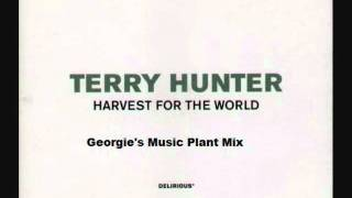 Terry Hunter - Harvest For The World - Georgie