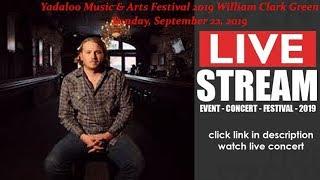 [ LIVE ] Yadaloo Music & Arts Festival 2019 William Clark Green - North Little Rock AR US