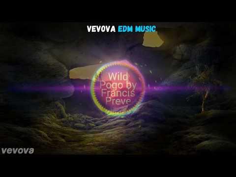 Wild Pogo by Francis Preve # vevova EDM  Music